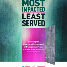 """Most Impacted, Least Served"": Ensuring Engagement of Transgender People in Global Fund Processes"