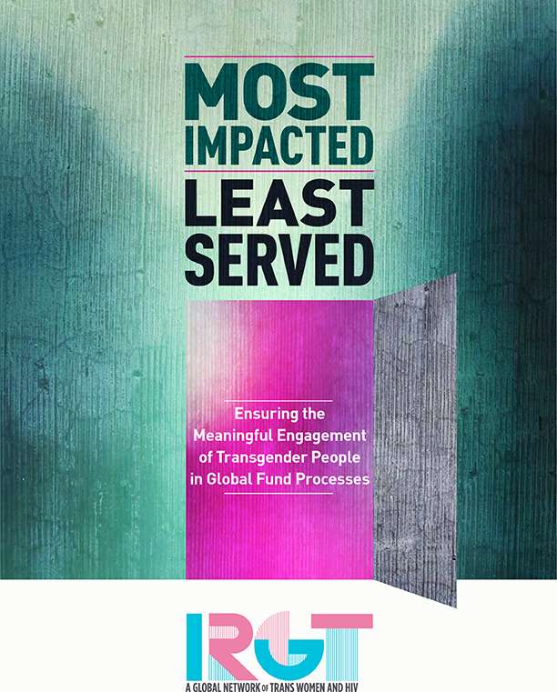 Most Impacted, Least Served: Ensuring the Meaningful Engagement of Transgender People in Global Fund Processes
